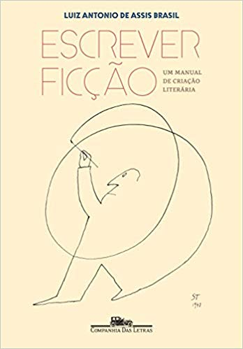 Escrever ficção - Luiz Antonio de Assis Brasil